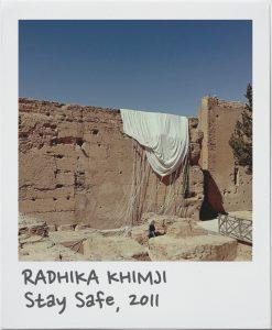RADHIKA KHIMJI Stay Safe, 2011